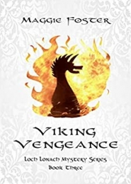 Viking Vengeance: Loch Lonach Mysteries: Book Three by Maggie Foster