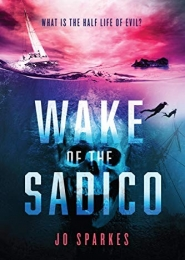 Wake of the Sadico by Jo Sparkes
