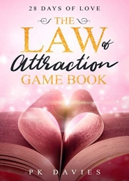 The Law of Attraction Game Book: 28 Days of Love by P K Davies