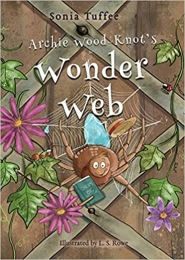 Archie Wood-Knot's Wonder Web by Sonia Tuffee