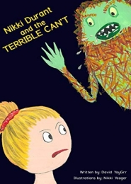 Nikki Durant and the Terrible Can't by David YayGrr