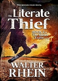The Literate Thief by Walter Rhein