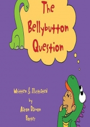 The Bellybutton Question by Aaron Damon Porter