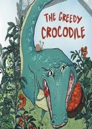 The Greedy Crocodile by Rachel Murphy