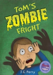 Tom's Zombie Fright by J C Perry