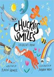 Chuckles and Smiles, Children's Poems by Raven Howell