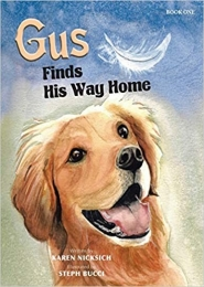 Gus Finds His Way Home by Karen Nicksich