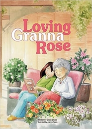 Loving Granna Rose by Dorie Deats
