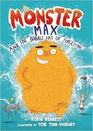 Monster Max and the Bobble Hat of Forgetting by Robin Bennett