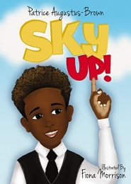 Sky Up! by Patrice Augustus-Brown