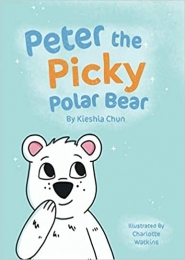Peter the Picky Polar Bear by Kieshia Chun