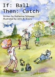 If: Ball, Then: Catch by Katherine Schoepp