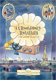 Extraordinary Travellers: The Little Museum by Karren Beddow, Lyndsay Macaulay