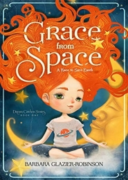 Grace From Space by Barbara Glazier-Robinson