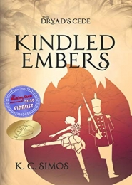 Kindled Embers by K. C.  Simos