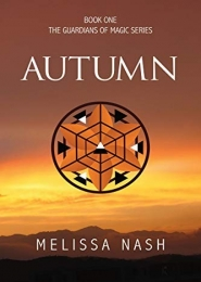 Autumn (Guardians of Magic Book One) by Melissa Nash