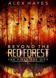 Beyond the Red Forest by Alex Hayes