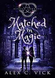 Matched in Magic by Alex C Vick