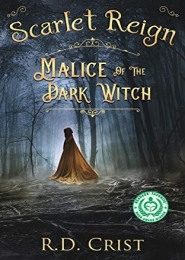 Scarlet Reign, Malice of the Dark Witch by  R D Crist