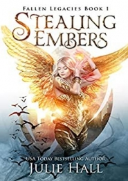 Stealing Embers by Julie Hall