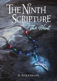 The Ninth Scripture: The Hunt by D. Wolfsbane
