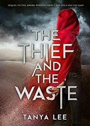 The Thief and the Waste (The Wolf and the Rain Trilogy Book 2) by Tanya Lee