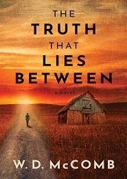 The Truth That Lies Between by W D McComb