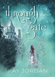 Through the Gate by Kay Jordan