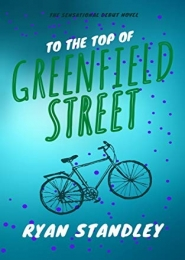 To the Top of Greenfield Street by Ryan Standley