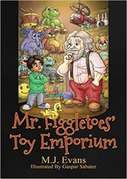Mr. Figgletoes' Toy Emporium by M J Evans