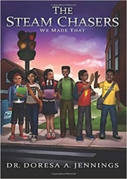The Steam Chasers: We Made That by Dr. Doresa A. Jennings