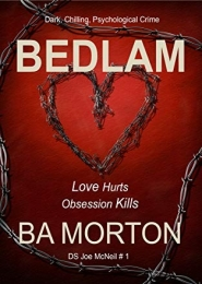 Bedlam by B A Morton