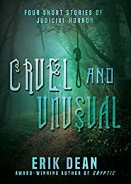 Cruel and Unusual by Erik Dean