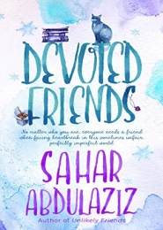 Devoted Friends by Sahar Abdulaziz