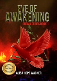 Eve of Awakening by Alisa Hope Wagner