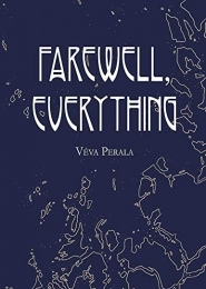 Farewell Everything by Véva Perala