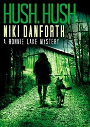 Hush, Hush: A Ronnie Lake Mystery by Niki Danforth