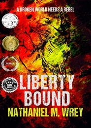 Liberty Bound by Nathaniel M Wrey