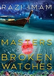Masters Of The Broken Watches by Razi Imam
