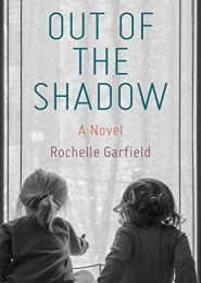 Out of the Shadow by Rochelle Garfield