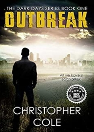 Outbreak (The Dark Days Series Book 1) by Christopher Cole