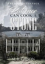 Patience Can Cook a Stone by M B Gibson