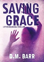 Saving Grace by D M Barr