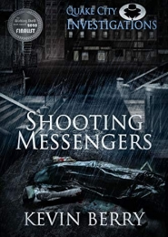 Shooting Messengers by Kevin Berry