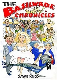 The Basilwade Chronicles by Dawn Knox