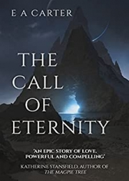 The Call of Eternity by E A Carter