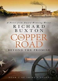 The Copper Road, Beyond the Promise by Richard Buxton