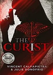 The Curist by Julie Donofrio and Vincent Calfapietra