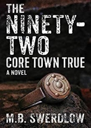The Ninety-Two - Core Town True by M.B. Swerdlow