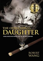 The Opium Lord's Daughter by Robert Wang